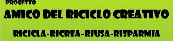 """Progetto """"AMICO DEL RICICLO CREATIVO"""""""